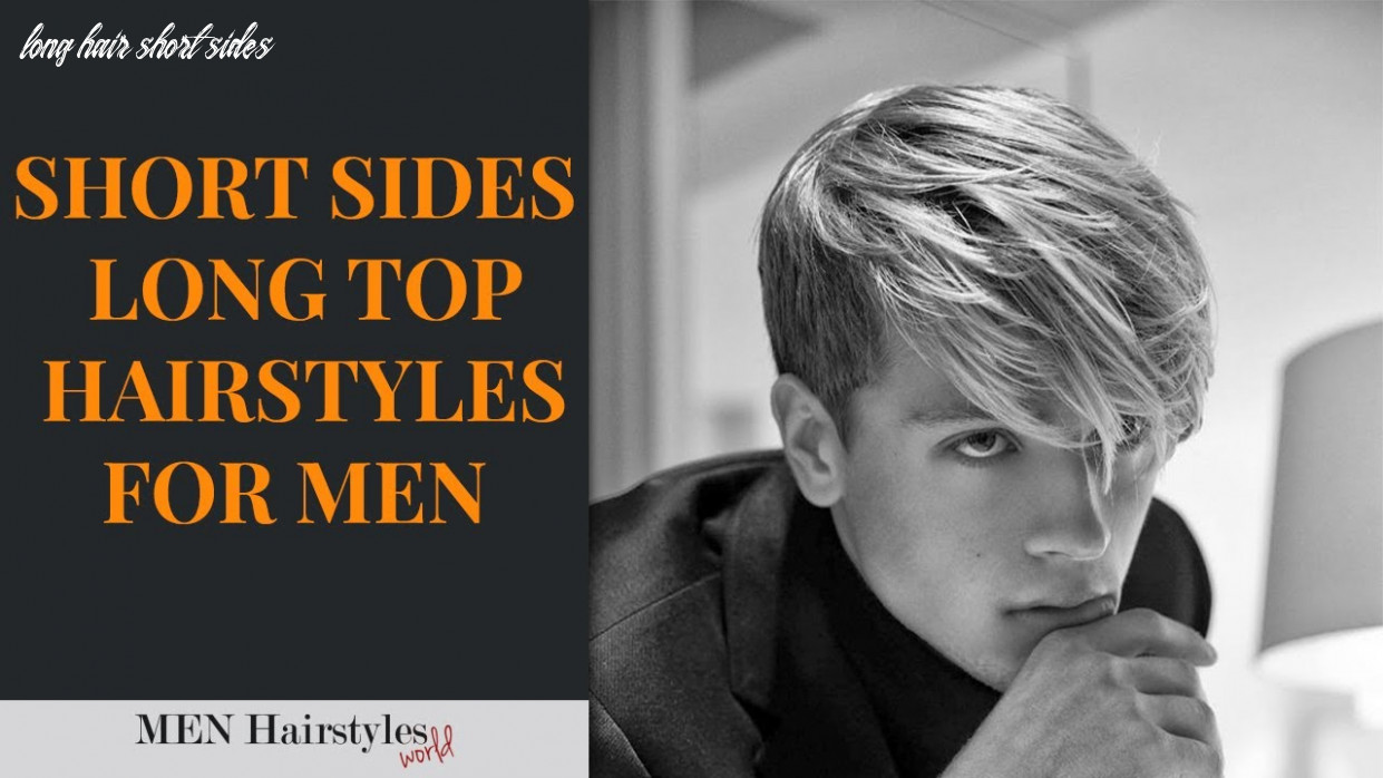 10 coolest short sides long top hairstyles for men men