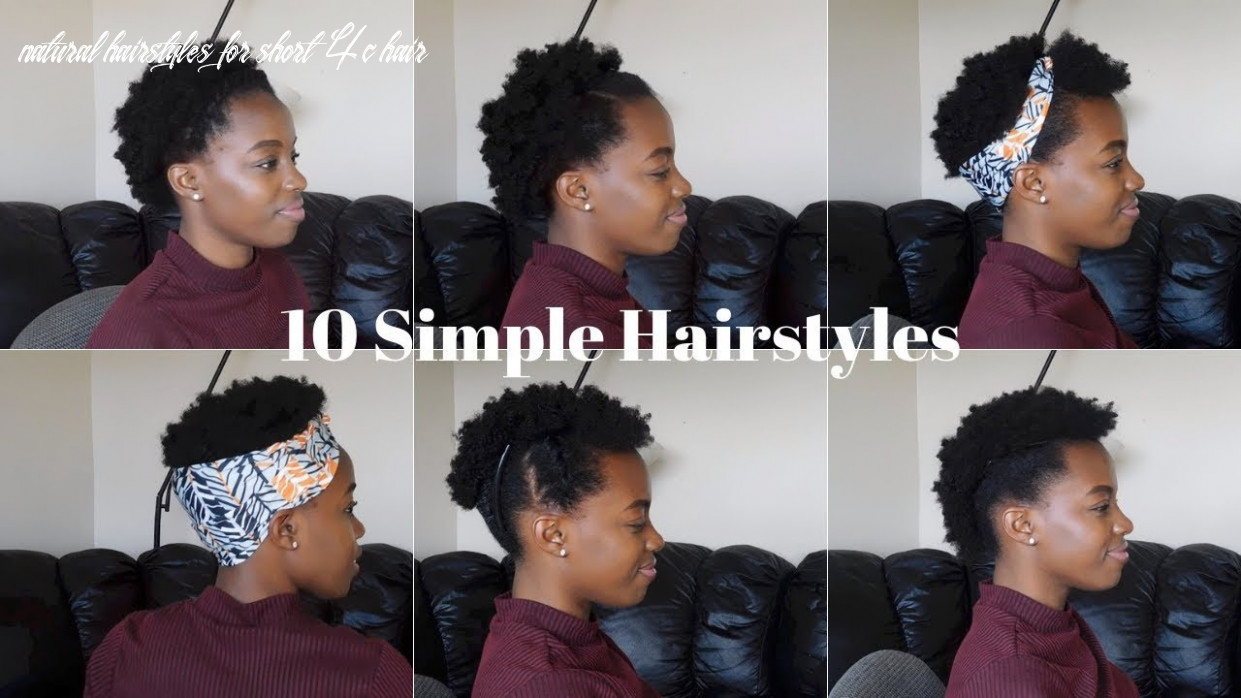 10 super easy & quick short 10c natural hairstyles natural hairstyles for short 4c hair