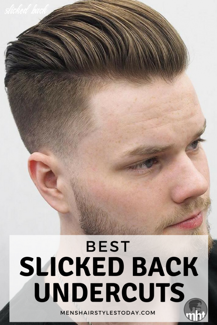 8 Best Slicked Back Undercut Hairstyles (8 Guide) | Szakállas ...