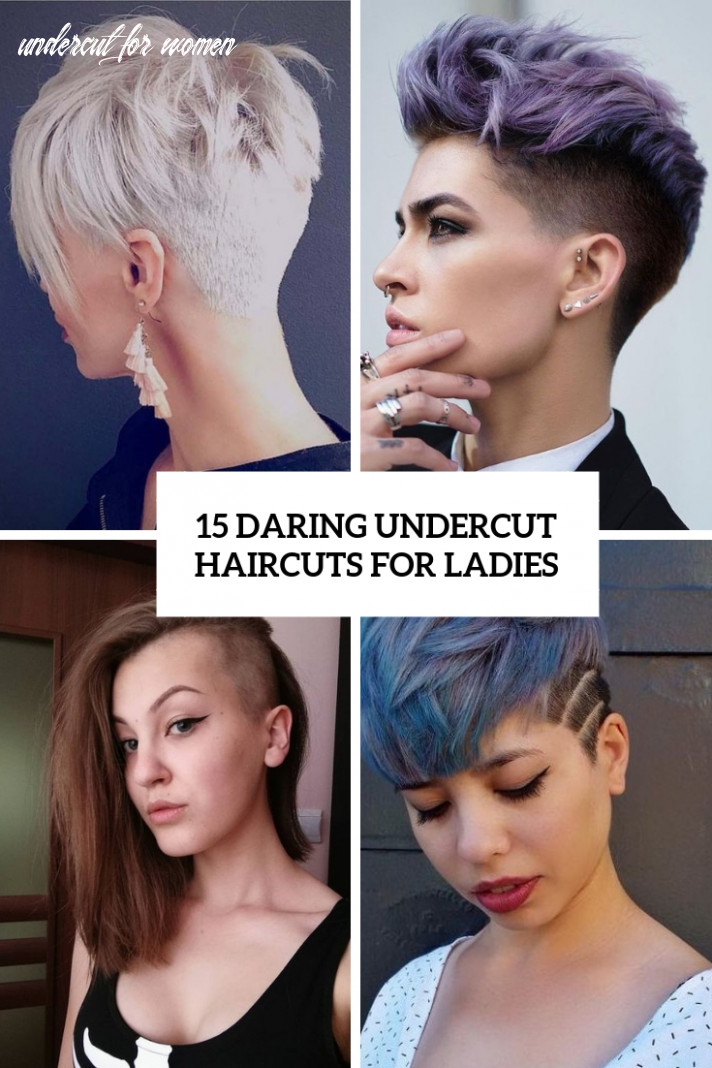 8 Daring Undercut Haircuts For Ladies - Styleoholic