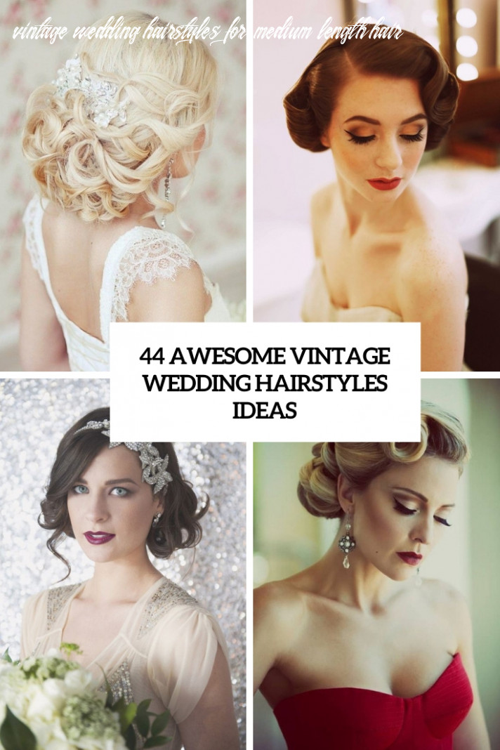 9 awesome vintage wedding hairstyles ideas weddingomania vintage wedding hairstyles for medium length hair