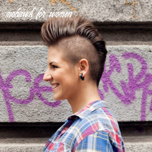 9 fashionable mohawk hairstyles for women: from haute to head turning mohawk for women