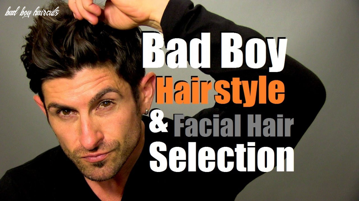 Bad Boy Hairstyle | How To Choose Your Signature Hairstyle and Facial Hair