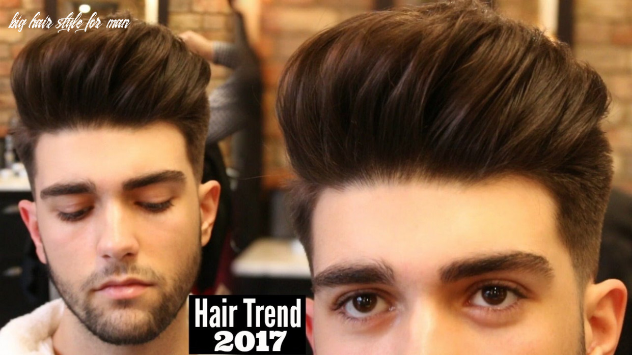 Big volume quiff mens haircut & hairstyle trend 8 tutorial big hair style for man