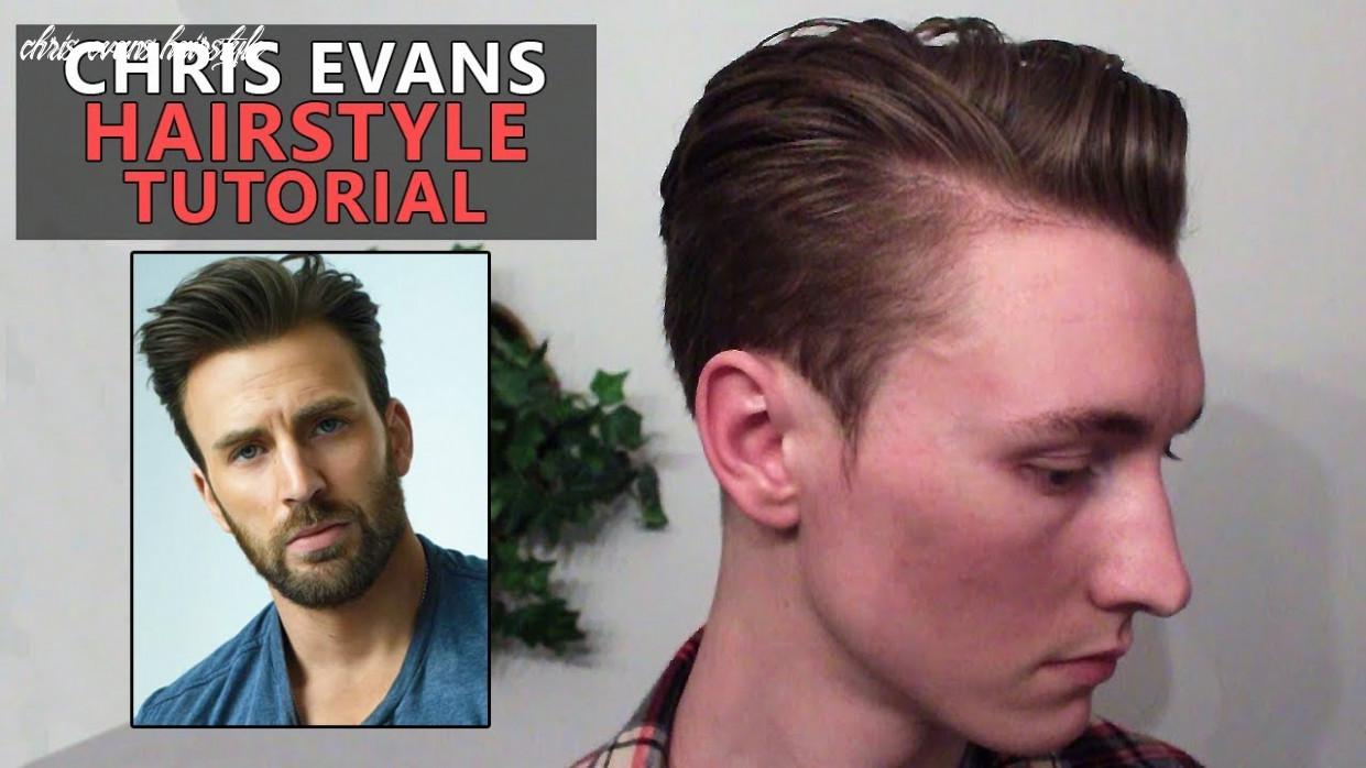 Chris evans hairstyle tutorial | 12 hairstyles | avengers: end game chris evans hairstyle
