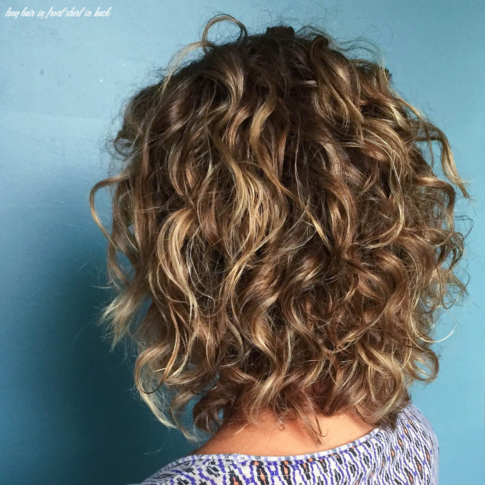 Curly Hairstyles Short In Back Long In Front - Hairstyles Magazine
