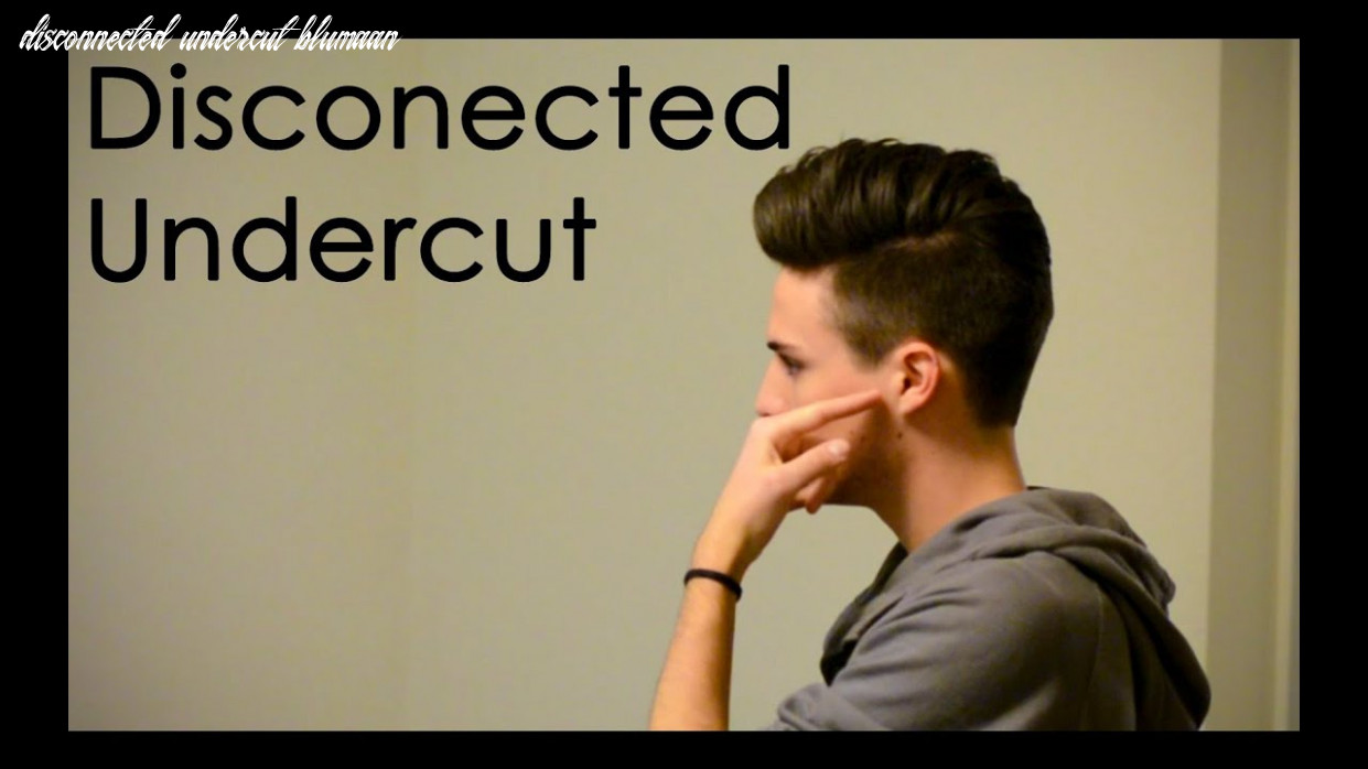 Disconnected undercut: what to tell your barber disconnected undercut blumaan