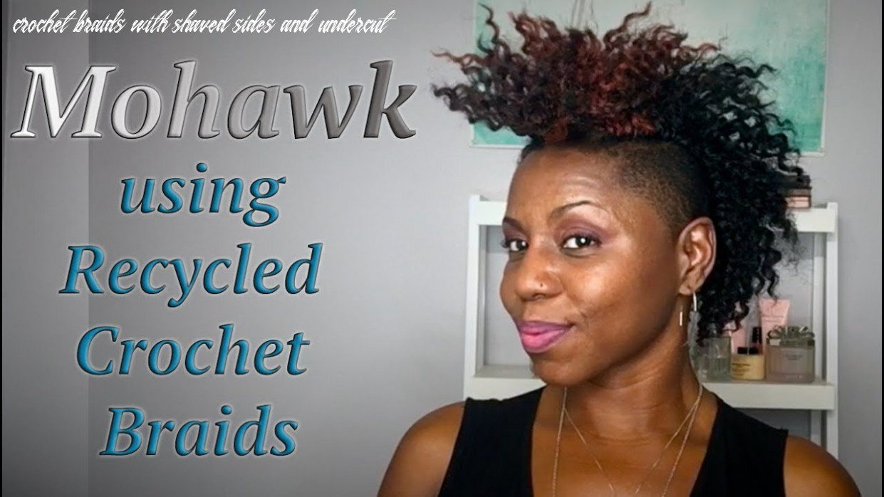 FIERCE MOHAWK with Recycled Crochet Braids | Shaved Sides & Undercut