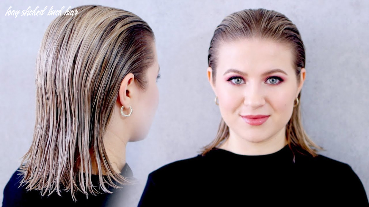 """How to achieve the """"wet"""" slicked back hairstyle: super easy! long slicked back hair"""