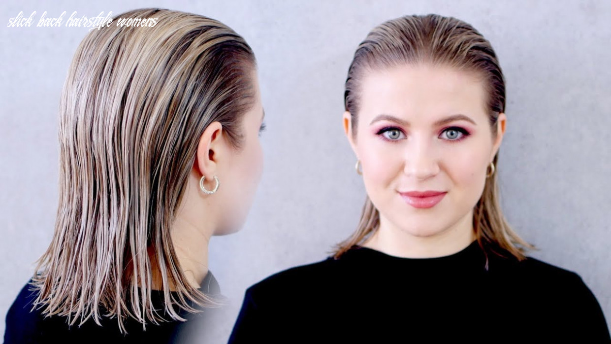 """How to achieve the """"wet"""" slicked back hairstyle: super easy! slick back hairstyle womens"""
