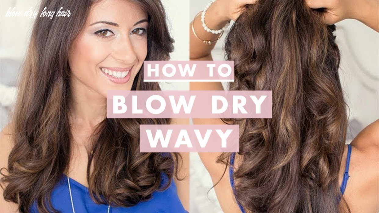 How to: blow dry wavy blow dry long hair