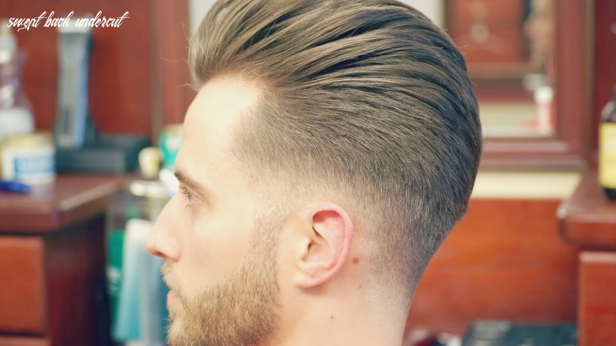 How to do an undercut with a slicked back pompadour swept back undercut