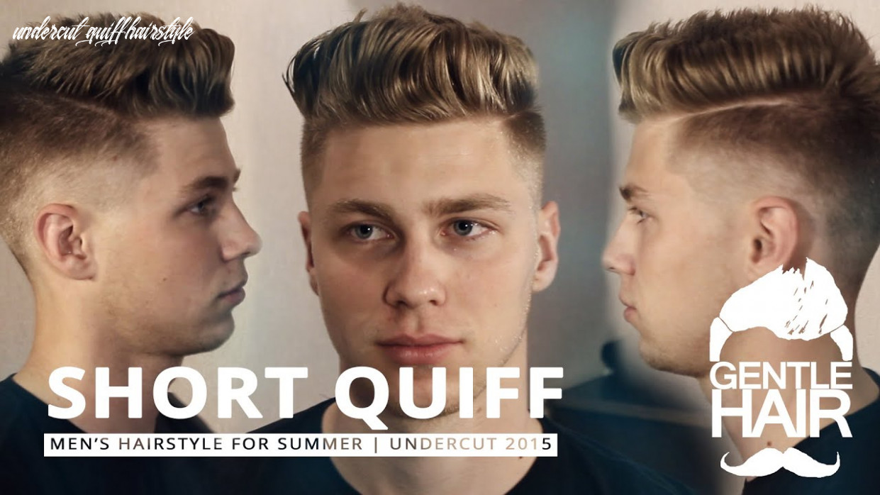 Short quiff | summer hairstyles for men | haircut tutorial 8 | undercut | gentlehair undercut quiff hairstyle
