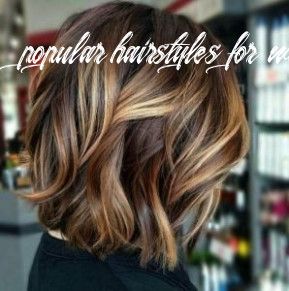 The 11 hottest hairstyles and haircuts for women (11 & 11) popular hairstyles for women 2020
