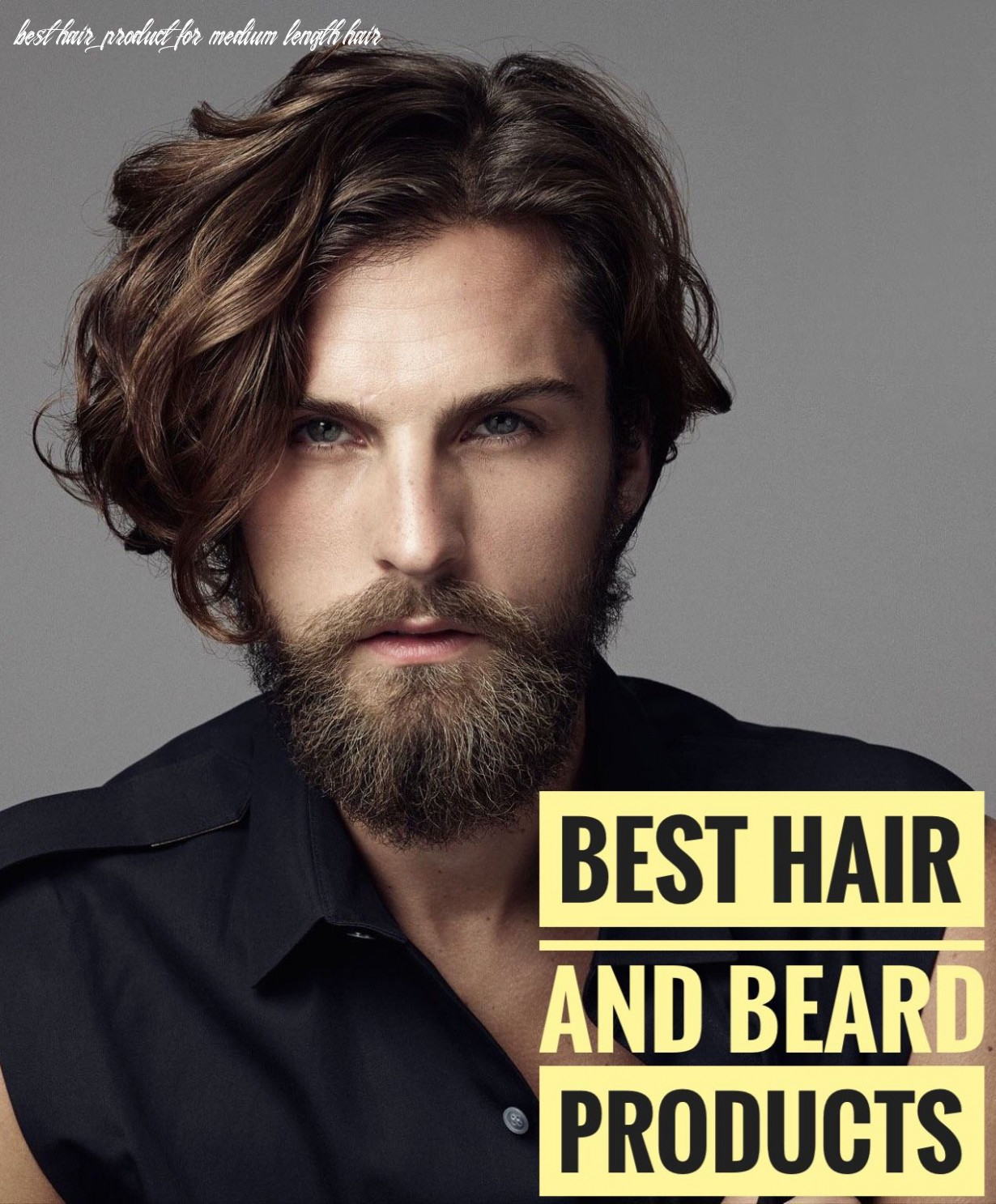 The best hair and beard products | cool hairstyles, curled
