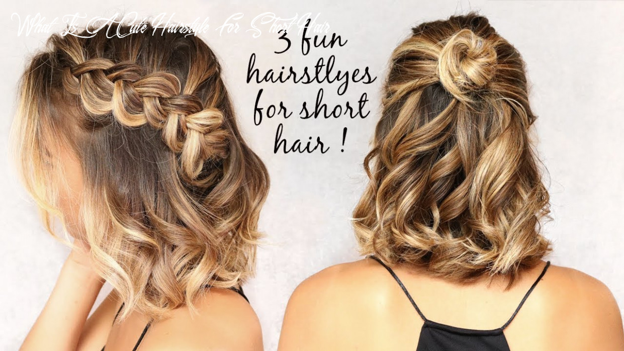 10 easy hairstyles for short hair! what is a cute hairstyle for short hair