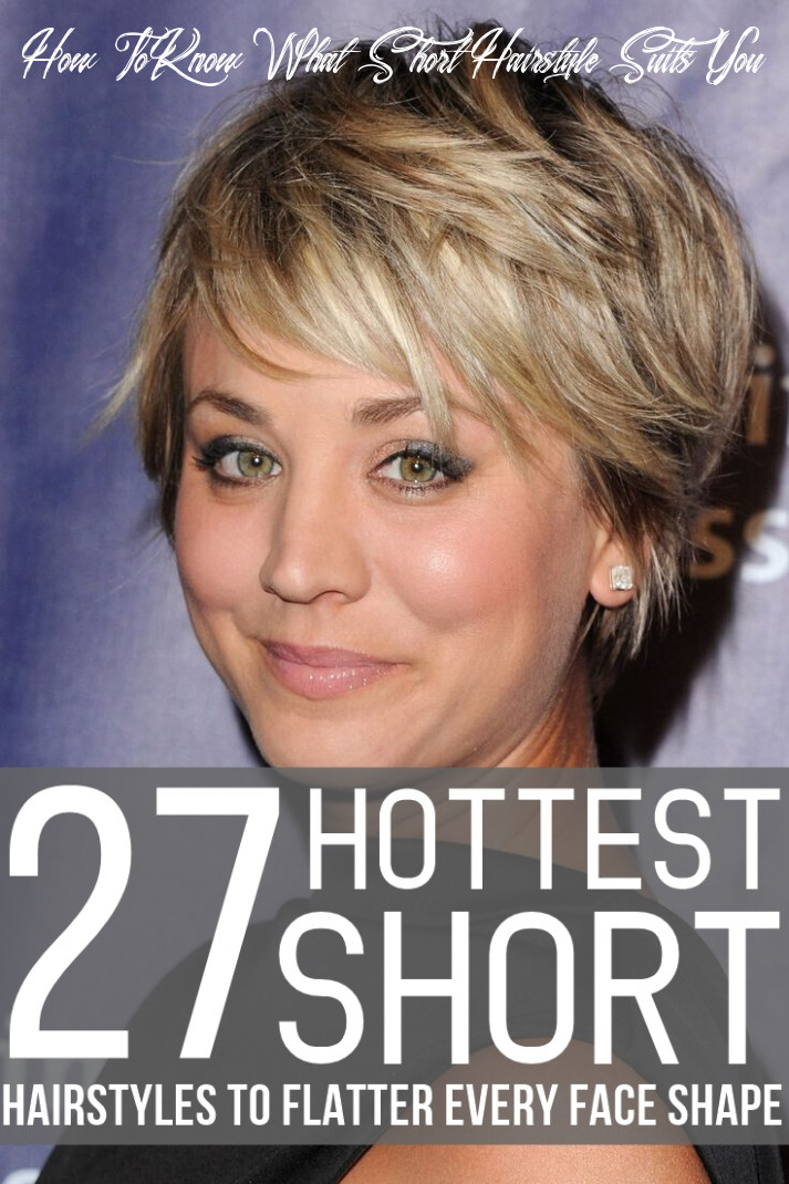 10 hottest short hairstyles to flatter every face shape how to know what short hairstyle suits you