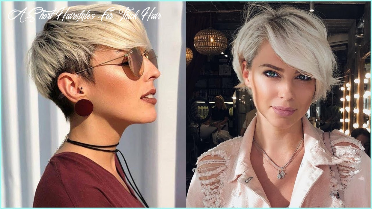 12 best short hairstyles for thick hair – short haircuts for women a short hairstyles for thick hair