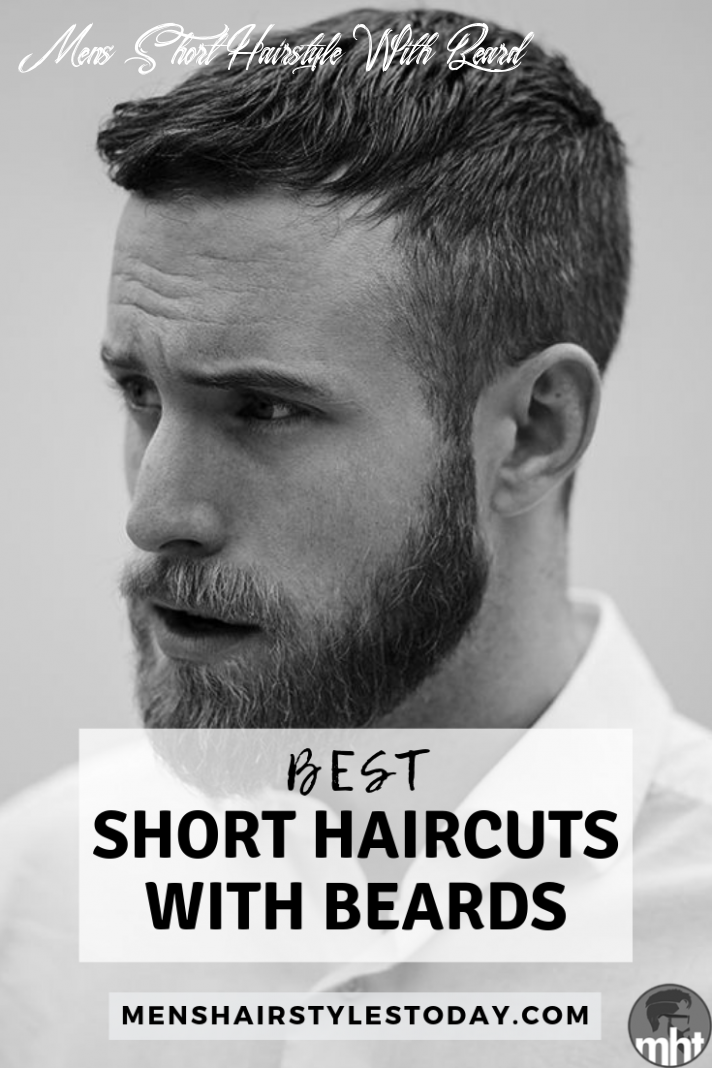 12 Best Short Hairstyles with Beards For Men (12 Guide) | Short ...