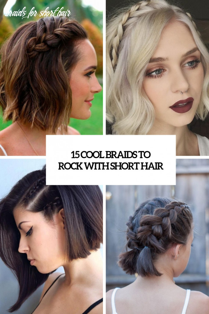 12 cool braids to rock with short hair styleoholic braids for short hair