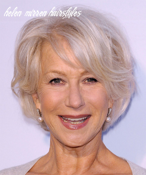 12 helen mirren hairstyles, hair cuts and colors helen mirren hairstyles