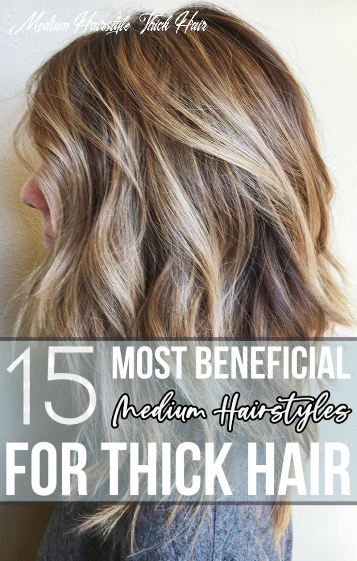 12 most beneficial medium hairstyles for thick hair medium hairstyle thick hair