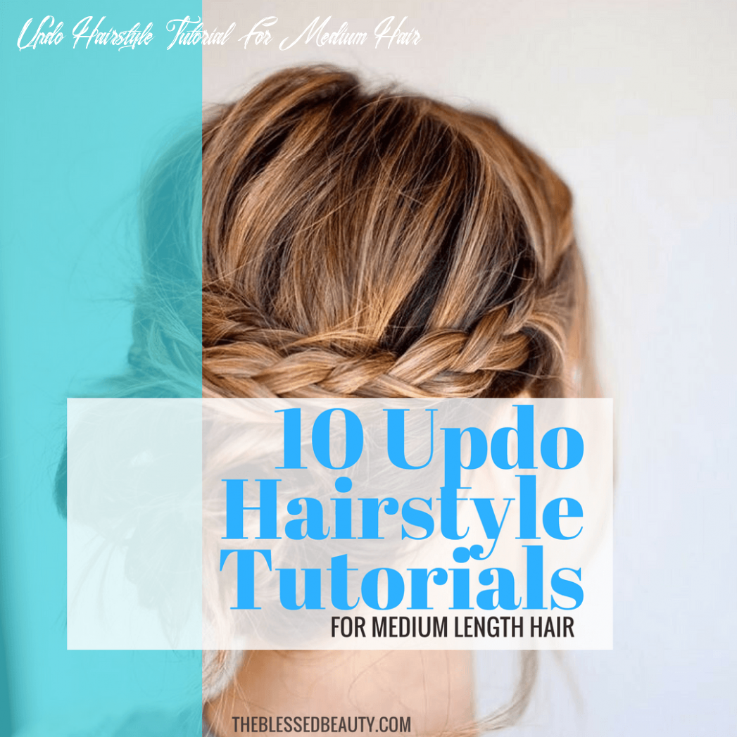 12 Updo Hairstyle Tutorials For Medium Length Hair - The Blessed ...