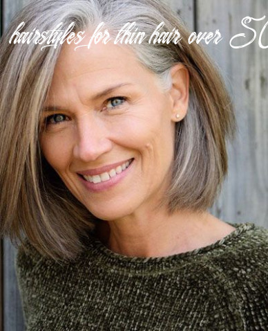 8 best hairstyles for thin hair over 8 (stylish older women