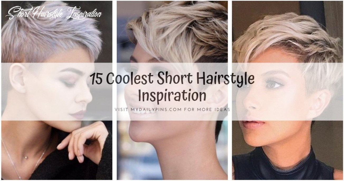 8 coolest short hairstyle inspiration in 8 (with images