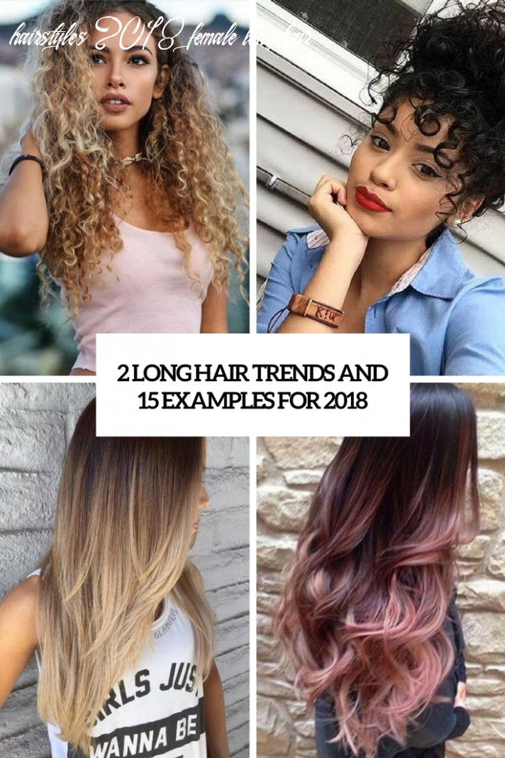8 Long Hair Trends And 8 Examples For 8018 - Styleoholic