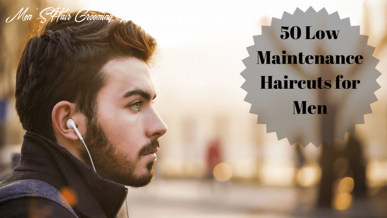 8 Low Maintenance Haircuts for Men + Styling Tips - Men ...