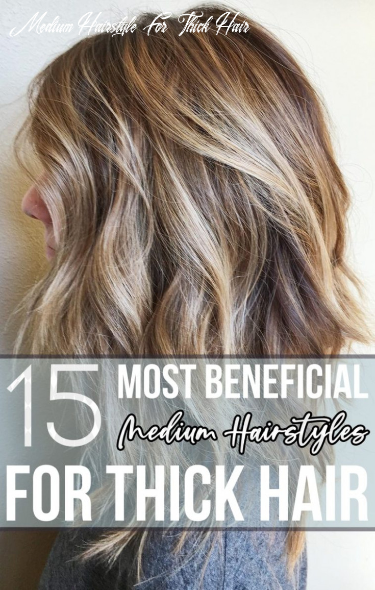8 most beneficial medium hairstyles for thick hair medium hairstyle for thick hair