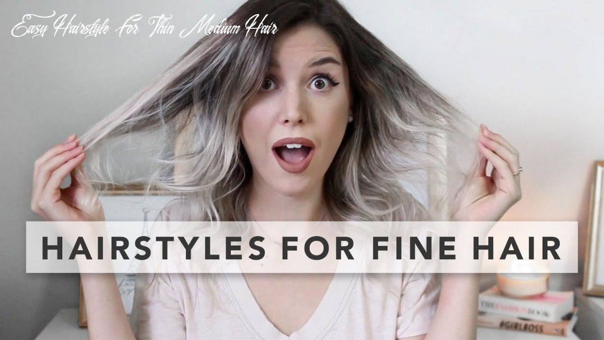 8 quick and easy hairstyles for fine hair easy hairstyle for thin medium hair
