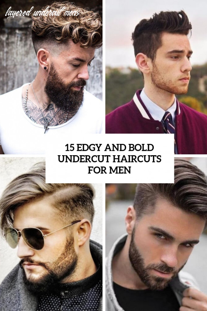 9 edgy and bold undercut haircuts for men styleoholic layered undercut mens