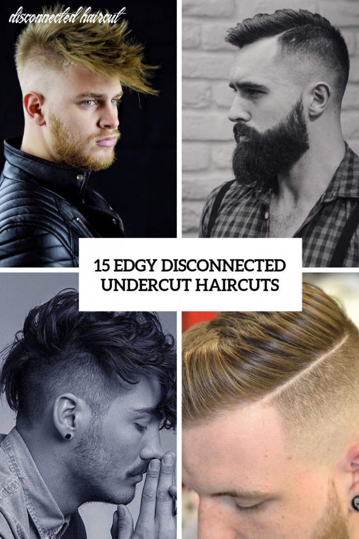 9 edgy disconnected undercut haircuts styleoholic disconnected haircut