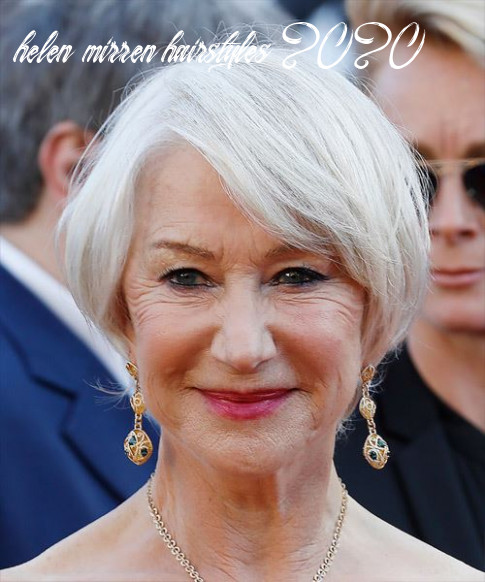 9 helen mirren hairstyles, hair cuts and colors helen mirren hairstyles 2020