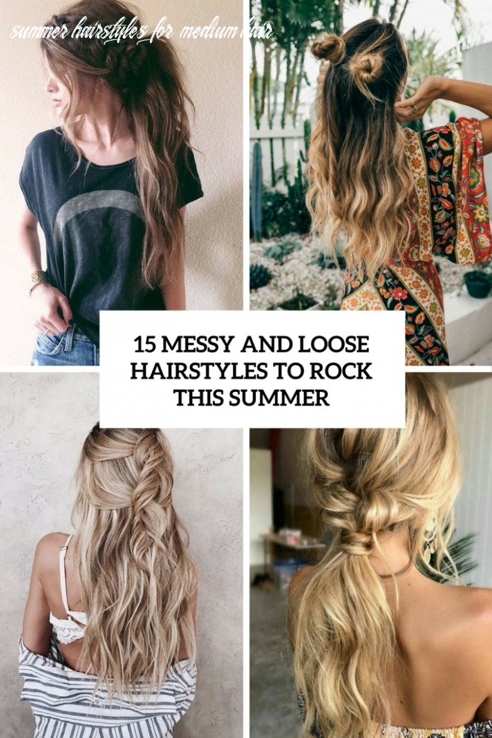 9 Messy And Loose Hairstyles To Rock This Summer - Styleoholic
