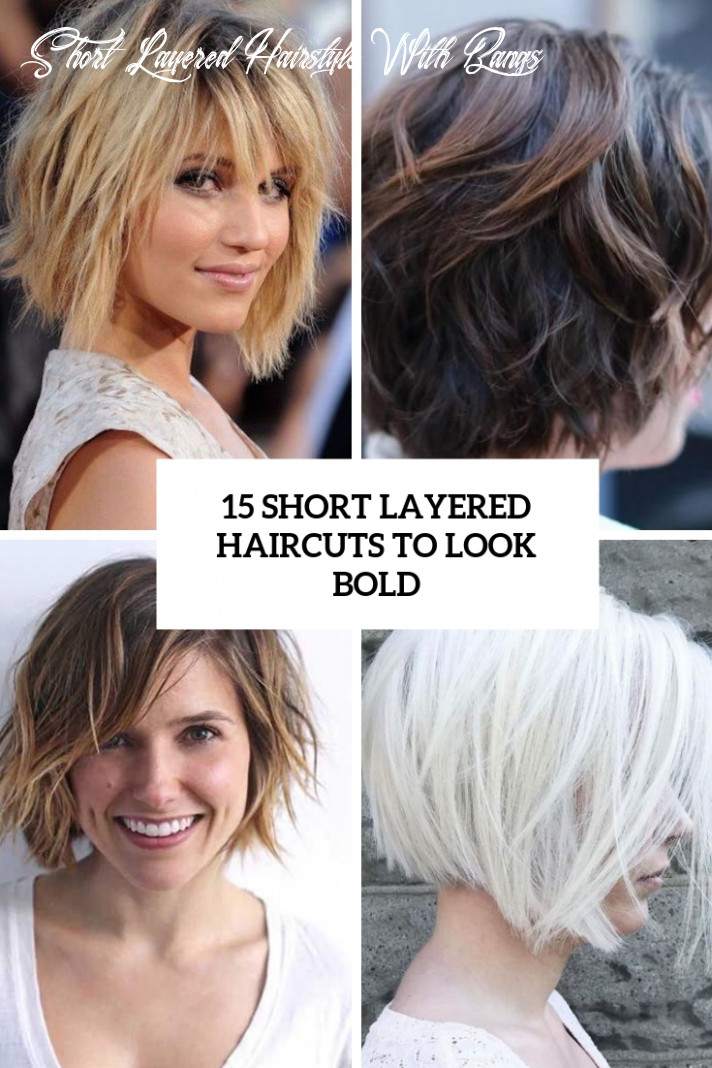 9 short layered haircuts to look bold styleoholic short layered hairstyle with bangs