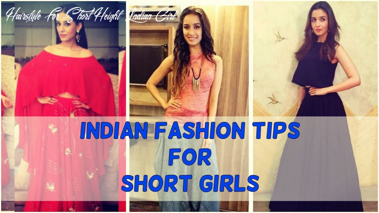 Fashion tips for short girls to style indian wear hairstyle for short height indian girl