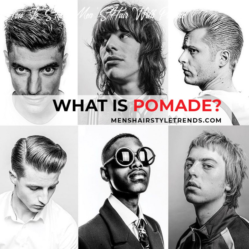 Hair Pomade For Men How-To: All Your Questions Answered!
