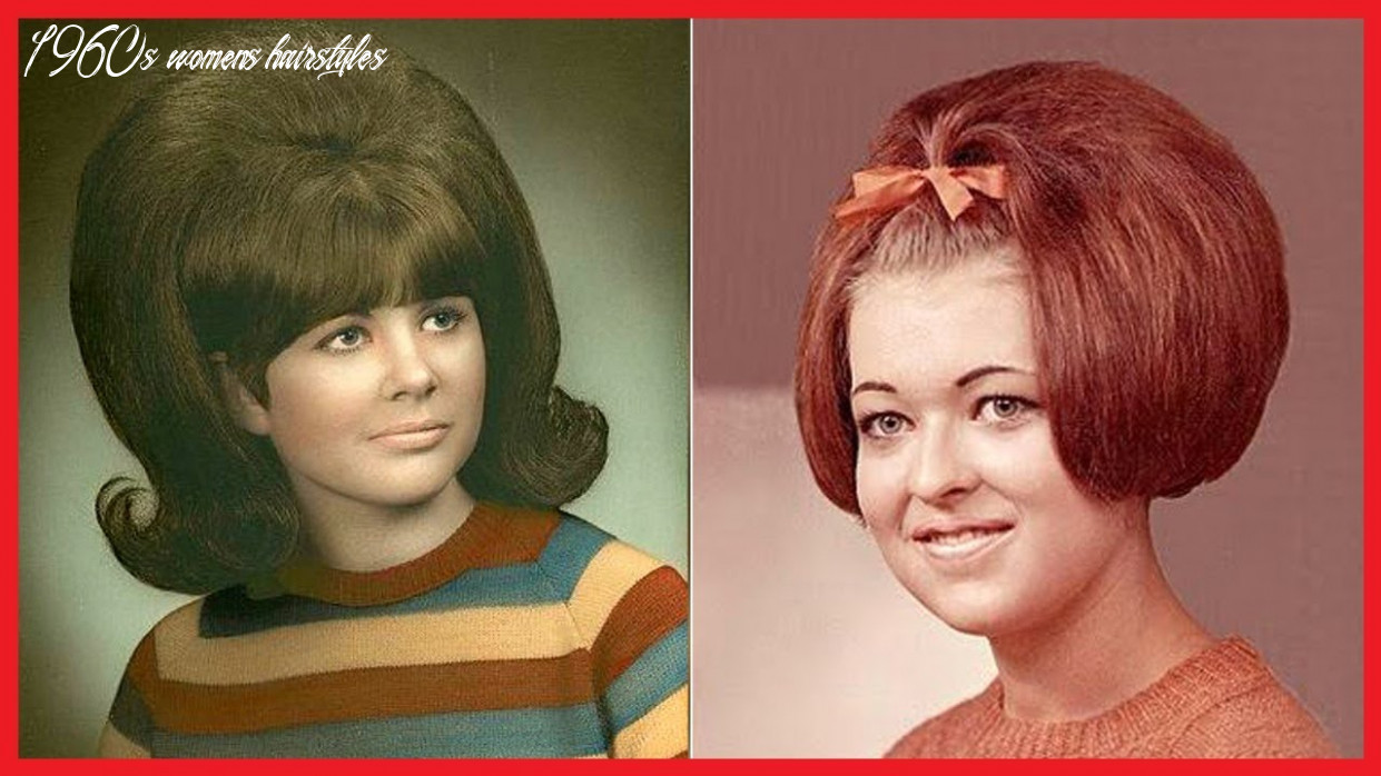 Hairstyle that defined the 12s 1960s womens hairstyles
