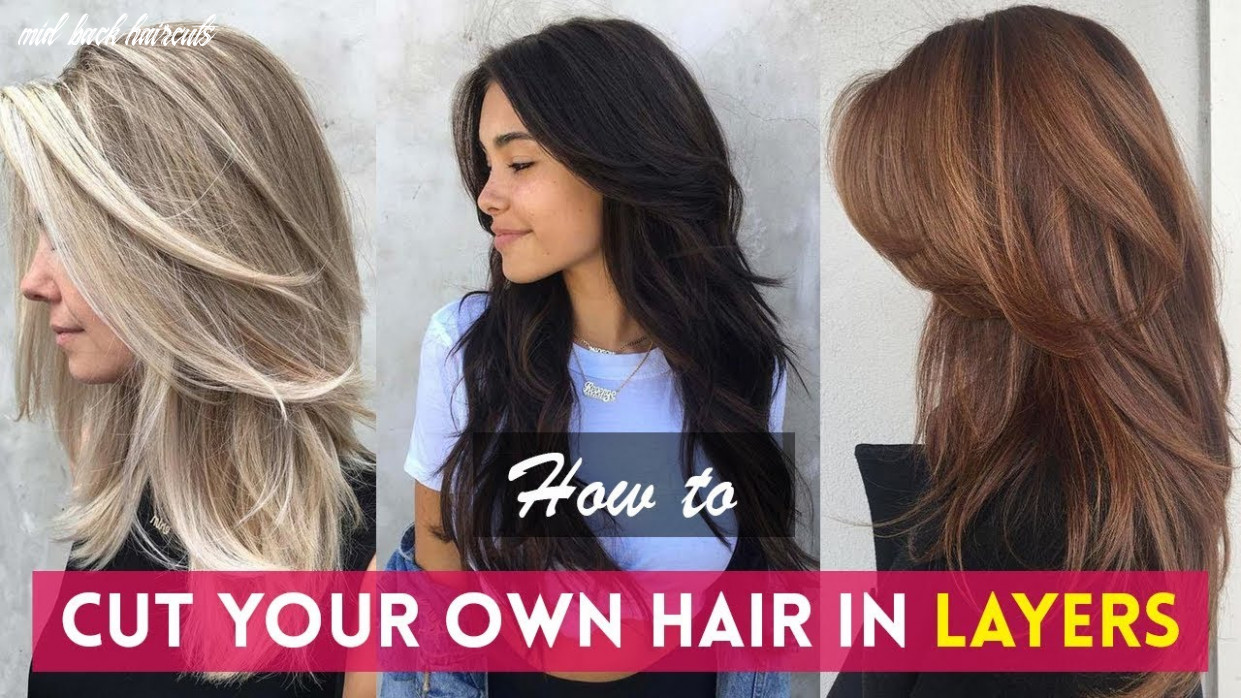 How to: cut your own hair in layers | diy haircuts mid back haircuts