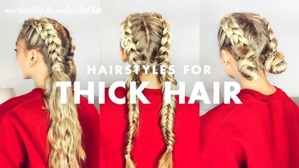 How to deal with thick hair: three easy hairstyles easy hairstyles for medium thick hair