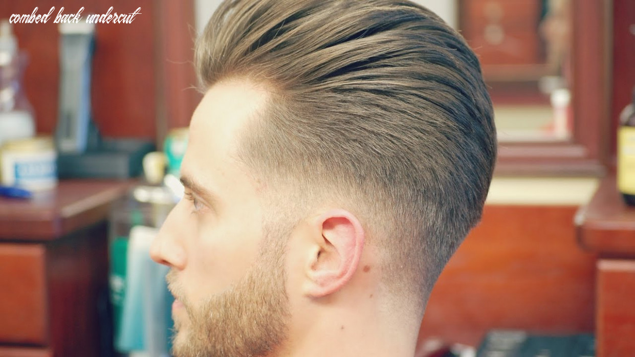 How to do an undercut with a slicked back pompadour combed back undercut