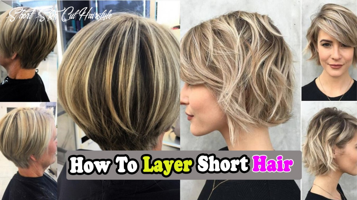 How to layer short hair? step by step process short step cut hairstyle
