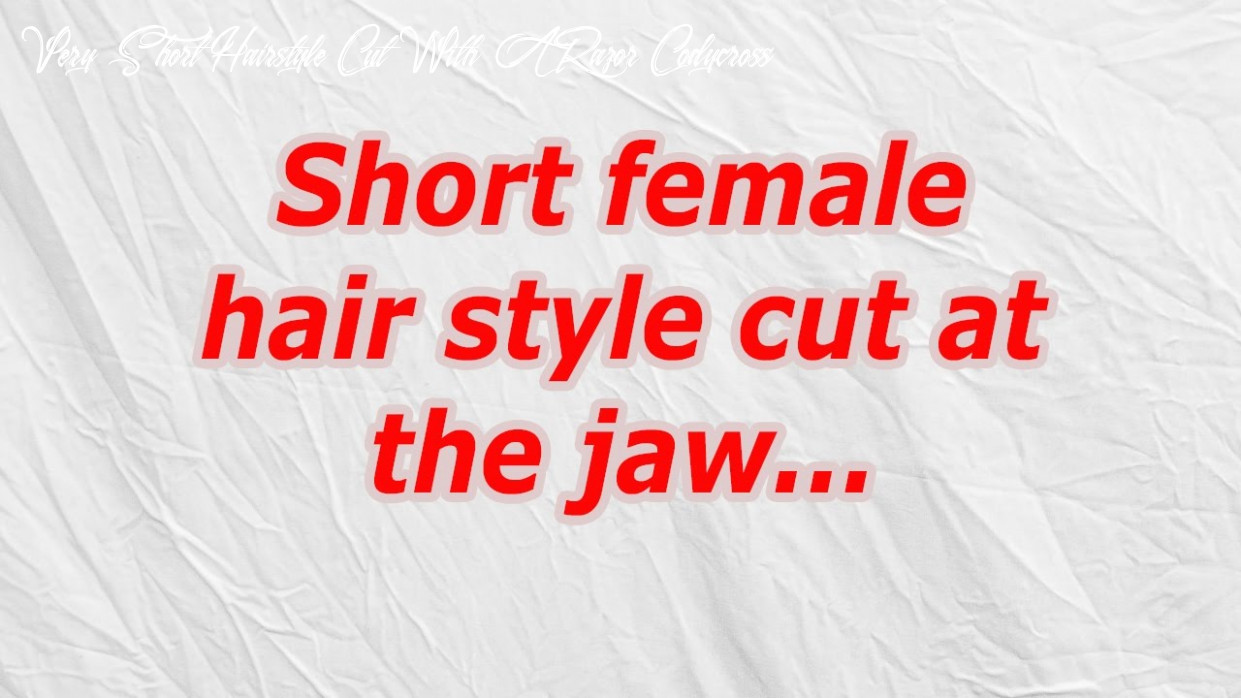 Short female hairstyle cut at the jaw very short hairstyle cut with a razor codycross