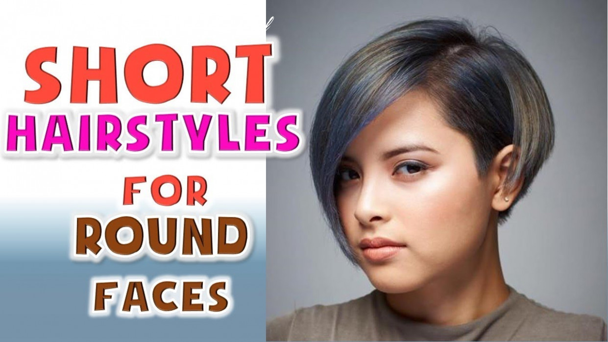 Short hairstyles for round faces women ideas youtube short hairstyle for round face girl