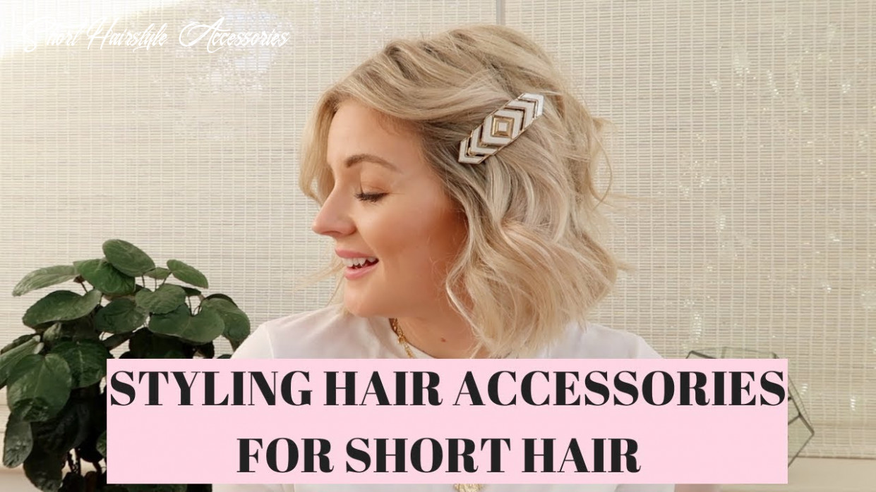Styling hair accessories for short hair / laura byrnes short hairstyle accessories
