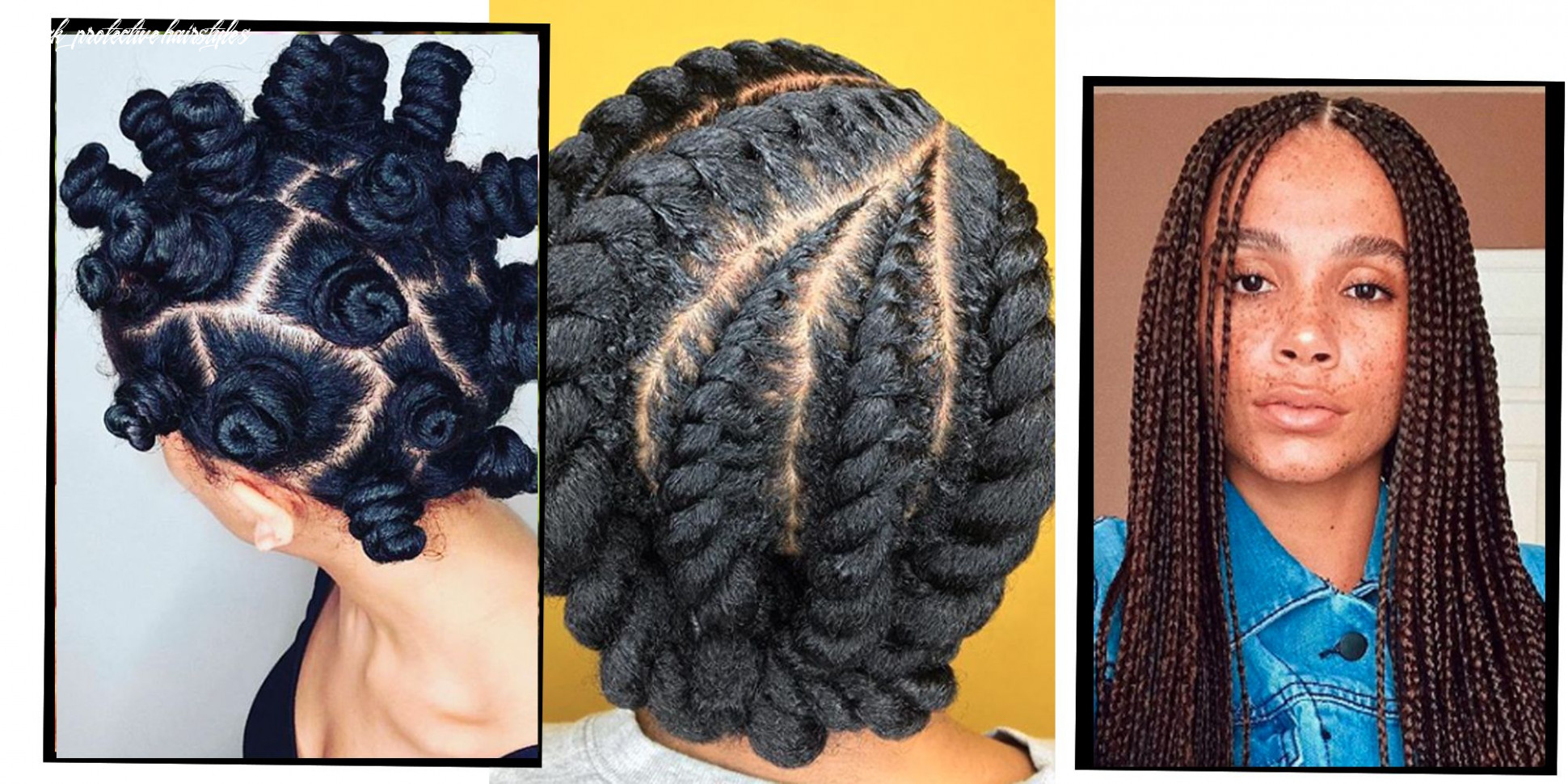 The black beauty guide: 11 next level protective hairstyles keeping