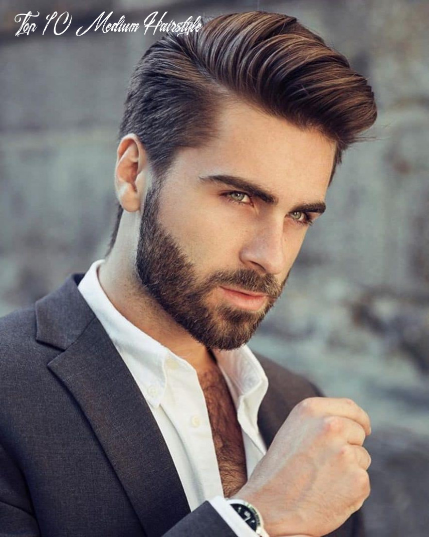 TOP 10 MEN'S MEDIUM HAIRSTYLES FOR 10.